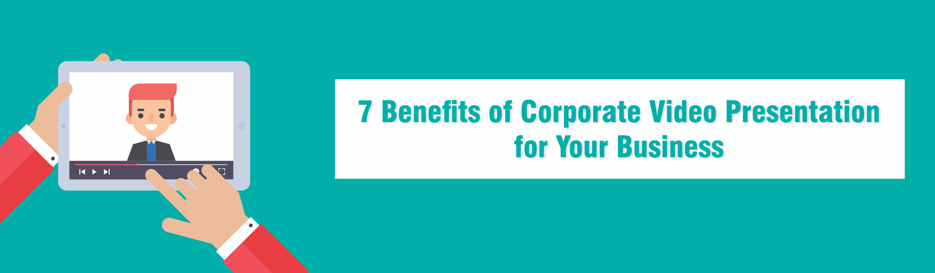 7 Benefits of Corporate Video Presentation for Your Business